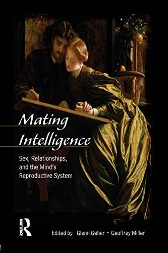 9780805857498: Mating Intelligence: Sex, Relationships, and the Mind's Reproductive System