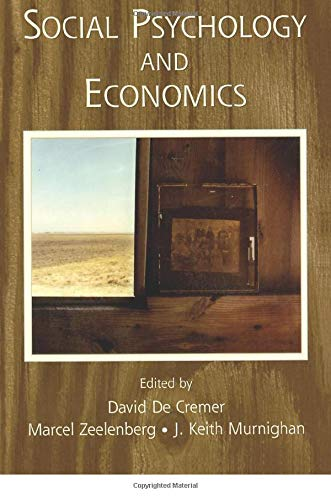 Social Psychology and Economics (The Society for: David De Cremer