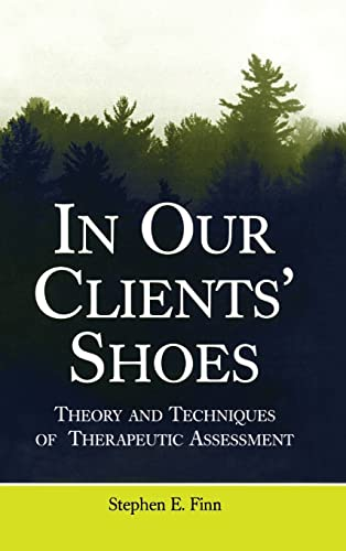9780805857641: In Our Clients' Shoes: Theory and Techniques of Therapeutic Assessment (Counseling and Psychotherapy)