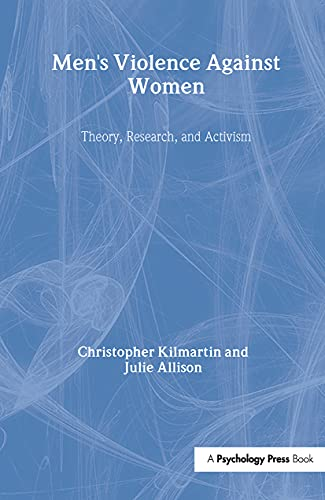 9780805857702: Men's Violence Against Women: Theory, Research, and Activism