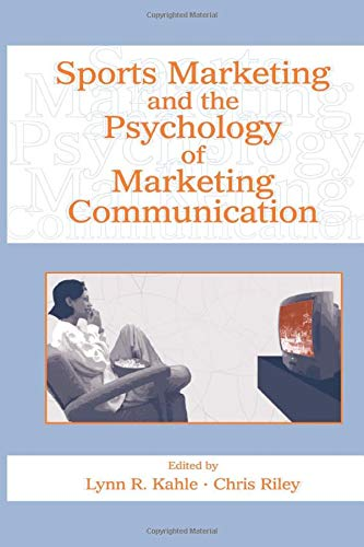 Sports Marketing and the Psychology of Marketing Communication (Advertising & Consumer ...
