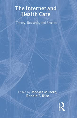 9780805858143: The Internet and Health Care: Theory, Research, and Practice (LEA's Communication Series)