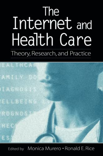 9780805858150: The Internet and Health Care: Theory, Research, and Practice (LEA's Communication Series)