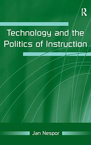 Technology and the Politics of Instruction