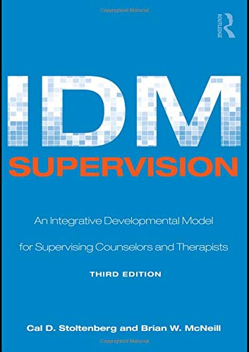 9780805858242: IDM Supervision: An Integrative Developmental Model for Supervising Counselors and Therapists, Third Edition