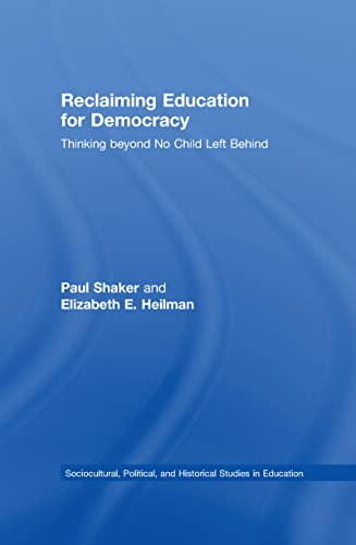 9780805858419: Reclaiming Education for Democracy: Thinking Beyond No Child Left Behind (Sociocultural, Political, and Historical Studies in Education)