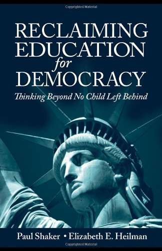 9780805858426: Reclaiming Education for Democracy: Thinking Beyond No Child Left Behind (Sociocultural, Political, and Historical Studies In Education)