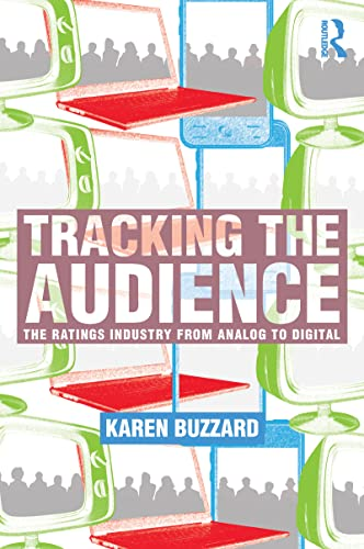 9780805858525: Tracking the Audience: The Ratings Industry From Analog to Digital
