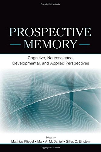 9780805858587: Prospective Memory: Cognitive, Neuroscience, Developmental, and Applied Perspectives