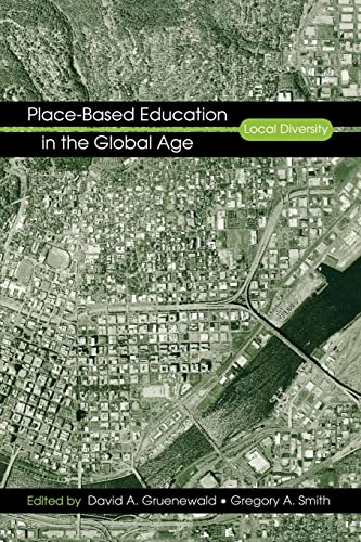 Place-Based Education in the Global Age: Local Diversity: Gregory A. Smith