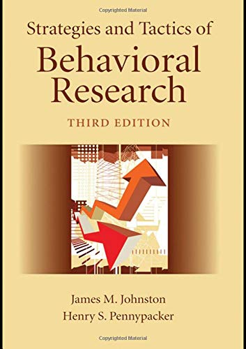 Strategies and Tactics of Behavioral Research (Hardback): James M. Johnston,