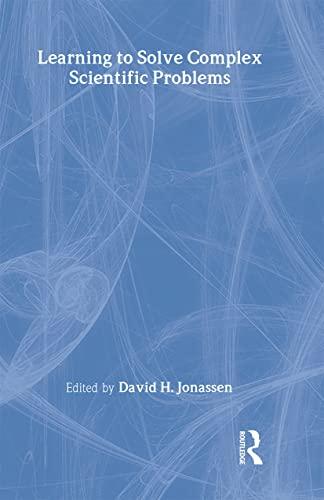 Learning to Solve Complex Scientific Problems: Jonassen, David H.