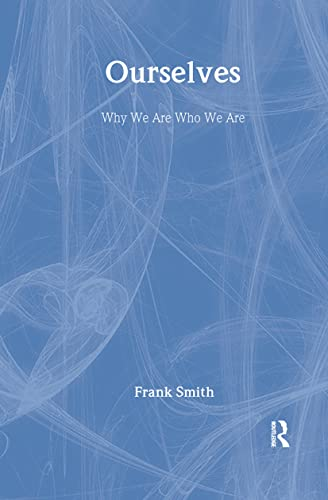 9780805859546: Ourselves: Why We Are Who We Are