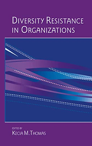 Diversity Resistance in Organizations (Applied Psychology Series): Psychology Press
