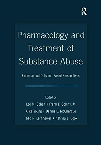 9780805859683: Pharmacology and Treatment of Substance Abuse: Evidence and Outcome Based Perspectives (Counseling and Psychotherapy: Investigating Practice from Scientific, Historical, and Cultural Perspectives)