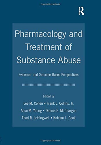9780805859690: Pharmacology and Treatment of Substance Abuse: Evidence and Outcome Based Perspectives (Counseling and Psychotherapy: Investigating Practice from Scientific, Historical, and Cultural Perspectives)