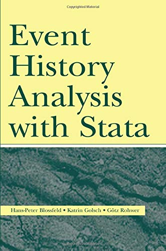 Event History Analysis With Stata: Hans-Peter Blossfeld, Katrin Golsch, Gotz Rohwer