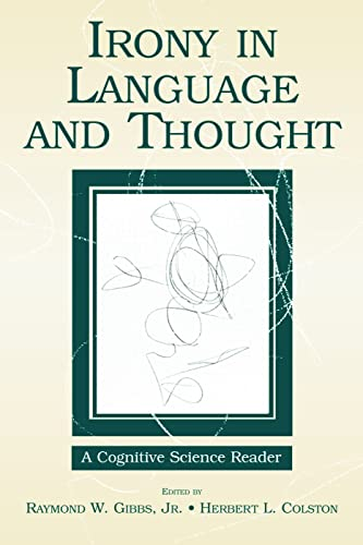 9780805860627: Irony in Language and Thought: A Cognitive Science Reader