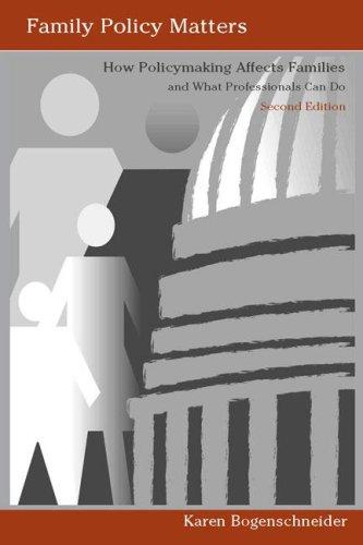 Family Policy Matters: How Policymaking Affects Families: Bogenschneider, Karen; Bogenschneider,