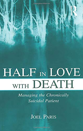 9780805860818: Half in Love With Death: Managing the Chronically Suicidal Patient