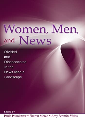 9780805861020: Women, Men and News: Divided and Disconnected in the News Media Landscape (Routledge Communication Series)