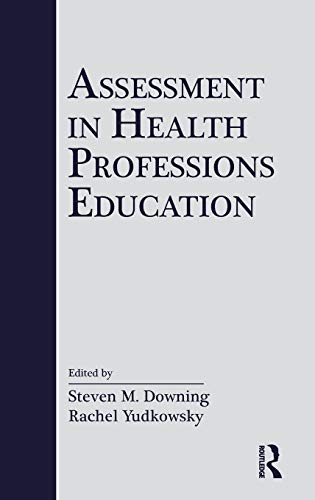 9780805861273: Assessment in Health Professions Education