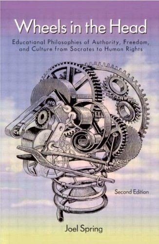 9780805861310: Wheels in the Head: Educational Philosophies of Authority, Freedom, and Culture From Socrates to Human Rights (Sociocultural, Political, and Historical Studies in Education)