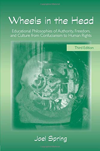 9780805861334: Wheels in the Head: Educational Philosophies of Authority, Freedom, and Culture from Confucianism to Human Rights (Sociocultural, Political, and Historical Studies in Education)