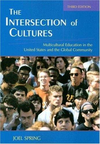 9780805861389: The Intersection of Cultures: Multicultural Education in the United States and the Global Economy (Sociocultural, Political, and Historical Studies in Education)