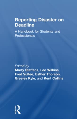 Reporting Disaster on Deadline: A Handbook for: Lee Wilkins; Martha