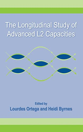 9780805861730: The Longitudinal Study of Advanced L2 Capacities (Second Language Acquisition Research Series)