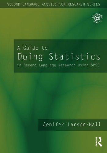 9780805861860: A Guide to Doing Statistics in Second Language Research Using SPSS (Second Language Acquisition Research Series)