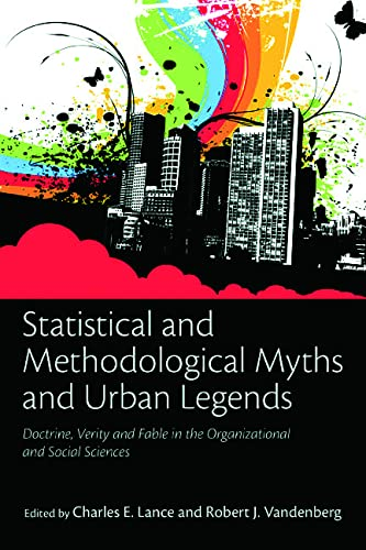 9780805862386: Statistical and Methodological Myths and Urban Legends: Doctrine, Verity and Fable in Organizational and Social Sciences