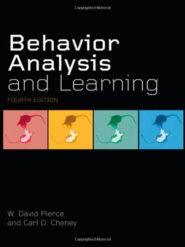 Behavior Analysis and Learning: Fourth Edition: Pierce, W. David,