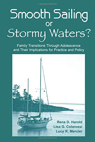 9780805863055: Smooth Sailing or Stormy Waters?: Family Transitions Through Adolescence and Their Implications for Practice and Policy