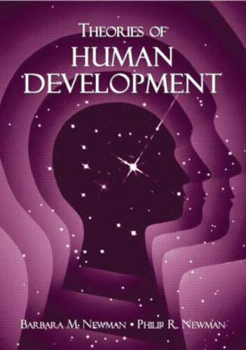 Theories of Human Development (0805863362) by Barbara M. Newman; Philip R. Newman