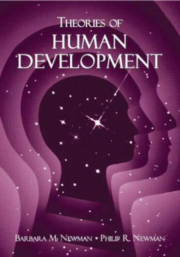 Theories of Human Development (0805863362) by Newman, Barbara M.; Newman, Philip R.