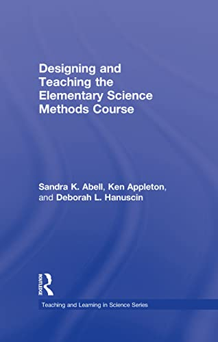 9780805863390: Designing and Teaching the Elementary Science Methods Course (Teaching and Learning in Science Series)
