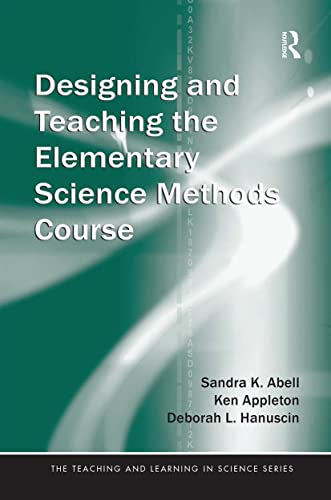 9780805863406: Designing and Teaching the Elementary Science Methods Course (Teaching and Learning in Science Series)