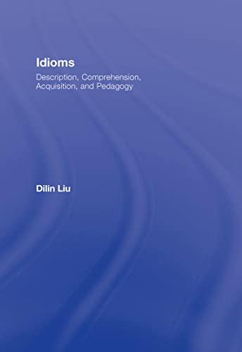 9780805863451: Idioms: Description, Comprehension, Acquisition, and Pedagogy (ESL & Applied Linguistics Professional Series)