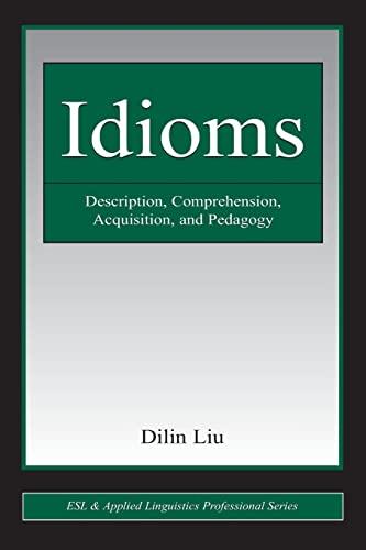 9780805863468: Idioms: Description, Comprehension, Acquisition, and Pedagogy (ESL & Applied Linguistics Professional Series)