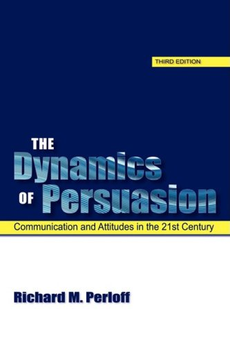 9780805863598: The Dynamics of Persuasion: Communication and Attitudes in the 21st Century (LEA's Communication Series)