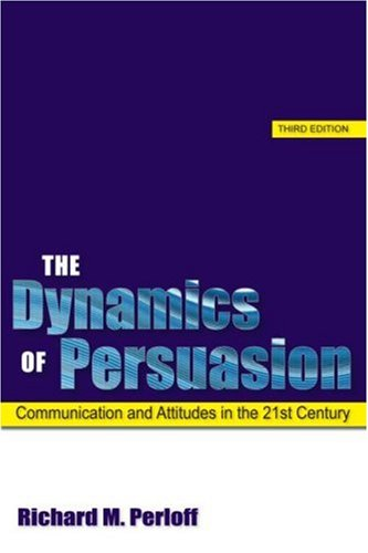 9780805863604: The Dynamics of Persuasion: Communication and Attitudes in the 21st Century (LEA's Communication Series)
