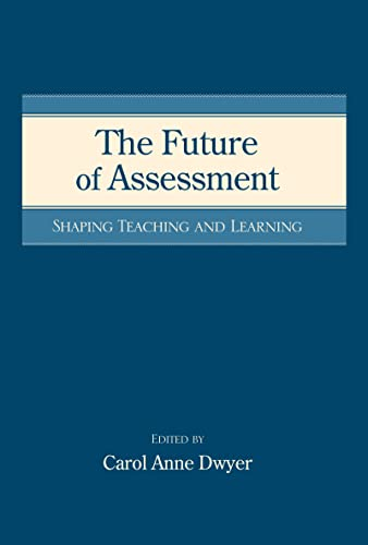 9780805863970: The Future of Assessment: Shaping Teaching and Learning