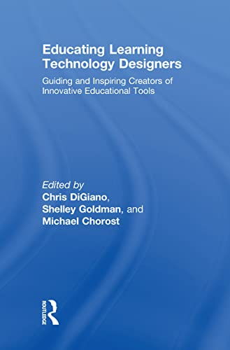 9780805864717: Educating Learning Technology Designers: Guiding and Inspiring Creators of Innovative Educational Tools
