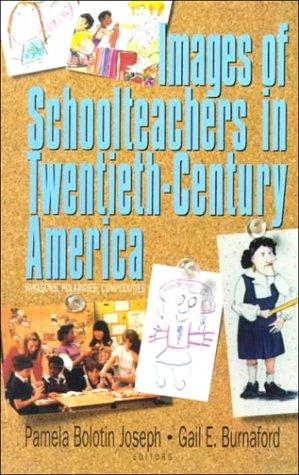 9780805880038: Images of Schoolteachers in Twentieth-century America: Paragons, Polarities, Complexities