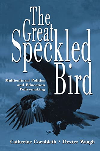 9780805880120: The Great Speckled Bird: Multicultural Politics and Education Policymaking