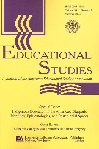 9780805895872: 34: Indigenous Education in the Americas: Diasporic Identities, Epistemologies, and Postcolonial Spaces. A Special Issue of Educational Studies