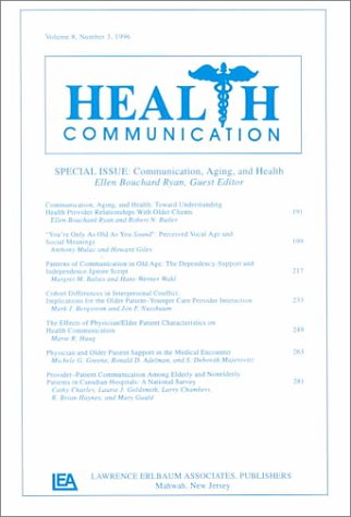 9780805899092: Communication, Aging, and Health: Toward Understanding Health Provider Relationships With Older Clients: A Special Issue of health Communication (Health Communication, Volume 8, Number 3, 1996)