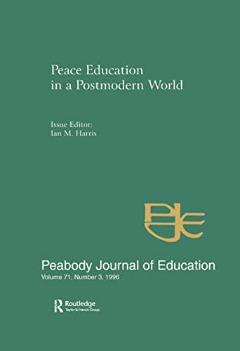 Peace Education in a Postmodern World: A: Routledge